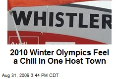 2010 Winter Olympics Feel a Chill in One Host Town