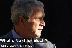 What's Next for Bush?