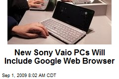 New Sony Vaio PCs Will Include Google Web Browser