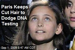 Paris Keeps Cut Hair to Dodge DNA Testing