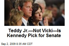Teddy Jr.—Not Vicki—Is Kennedy Pick for Senate