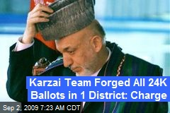 Karzai Team Forged All 24K Ballots in 1 District: Charge