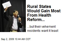 Rural States Would Gain Most From Health Reform...