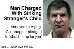 Man Charged With Striking Stranger's Child
