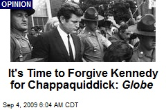 It's Time to Forgive Kennedy for Chappaquiddick: Globe