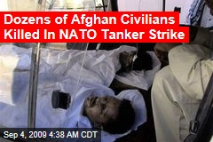Dozens of Afghan Civilians Killed In NATO Tanker Strike