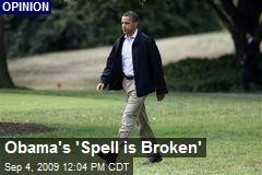 Obama's 'Spell is Broken'