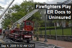 Firefighters Play ER Docs to Uninsured