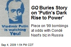 GQ Buries Story on 'Putin's Dark Rise to Power'