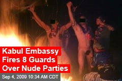 Kabul Embassy Fires 8 Guards Over Nude Parties