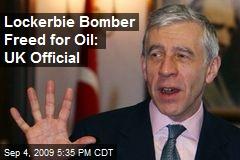 Lockerbie Bomber Freed for Oil: UK Official