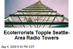 Ecoterrorists Topple Seattle-Area Radio Towers