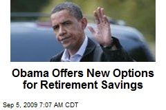 Obama Offers New Options for Retirement Savings