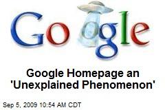 Google Homepage an 'Unexplained Phenomenon'