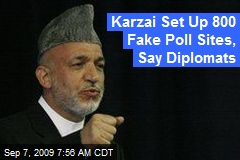 Karzai Set Up 800 Fake Poll Sites, Say Diplomats