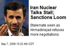 Iran Nuclear Talks Stall; Sanctions Loom