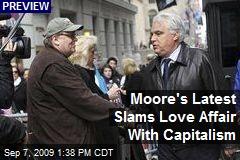 Moore's Latest Slams Love Affair With Capitalism