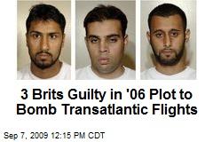 3 Brits Guilty in '06 Plot to Bomb Transatlantic Flights