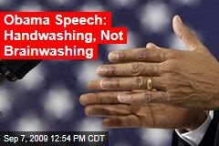 Obama Speech: Handwashing, Not Brainwashing