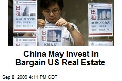 China May Invest in Bargain US Real Estate