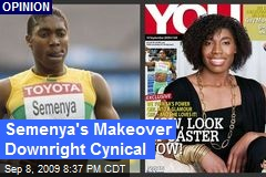 Semenya's Makeover Downright Cynical