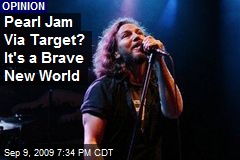 Pearl Jam Via Target? It's a Brave New World