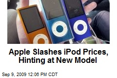 Apple Slashes iPod Prices, Hinting at New Model
