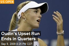 Oudin's Upset Run Ends in Quarters