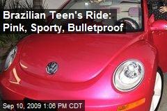 Brazilian Teen's Ride: Pink, Sporty, Bulletproof