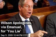Wilson Apologizes, via Emanuel, for 'You Lie'