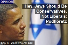 Hey, Jews Should Be Conservatives, Not Liberals: Podhoretz