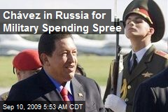 Chávez in Russia for Military Spending Spree