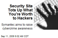 Security Site Tots Up What You're Worth to Hackers