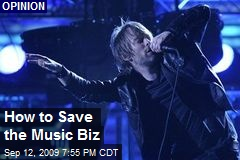 How to Save the Music Biz