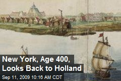 New York, Age 400, Looks Back to Holland