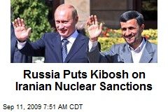 Russia Puts Kibosh on Iranian Nuclear Sanctions