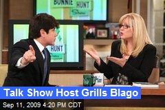 Talk Show Host Grills Blago