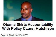 Obama Skirts Accountability With Policy Czars: Hutchison