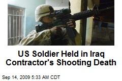 US Soldier Held in Iraq Contractor's Shooting Death