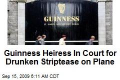 Guinness Heiress In Court for Drunken Striptease on Plane