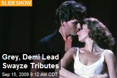 Grey, Demi Lead Swayze Tributes
