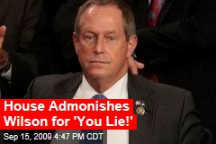 House Admonishes Wilson for 'You Lie!'