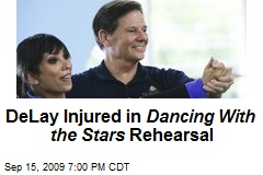 DeLay Injured in Dancing With the Stars Rehearsal