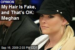 My Hair Is Fake, and That's OK: Meghan