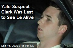 Yale Suspect Clark Was Last to See Le Alive