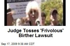 Judge Tosses 'Frivolous' Birther Lawsuit