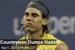 Countryman Dumps Nadal