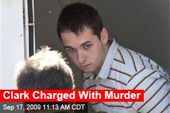 Clark Charged With Murder