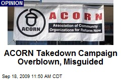 ACORN Takedown Campaign Overblown, Misguided