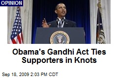 Obama's Gandhi Act Ties Supporters in Knots